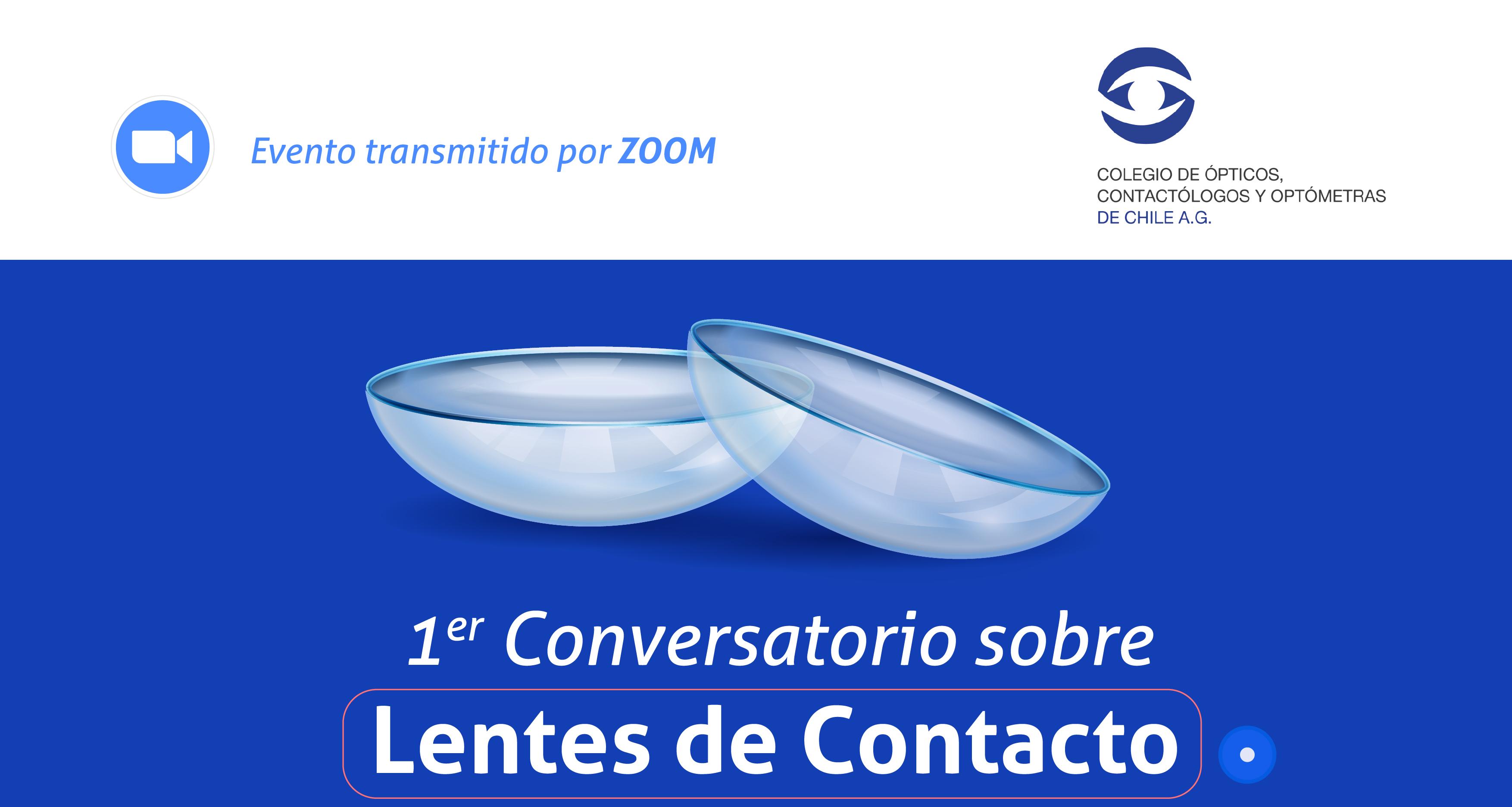 CONVERSATORIO SOBRE LENTES DE CONTACTO – SIN COSTO DE PARTICIPACION. SOLICITAR ENLACE A info@colegiodeopticos.cl